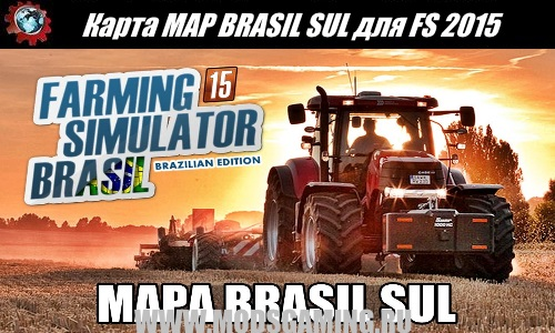 Farming Simulator 2015 download mod map MAP BRASIL SUL