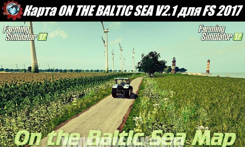 Farming Simulator 2017 download Map mod ON THE BALTIC SEA V2.1