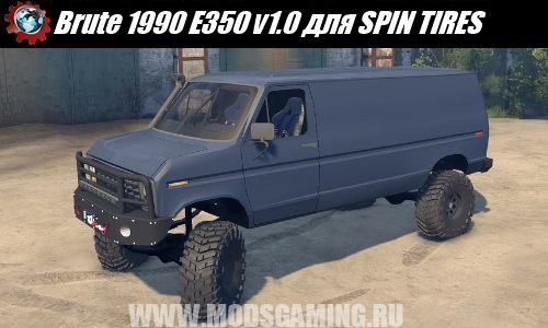 SPIN TIRES download mod van Brute 1990 E350 v1.0