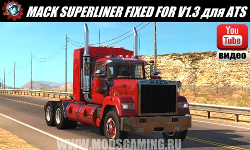 American Truck Simulator download mod truck MACK SUPERLINER FIXED FOR V1.3