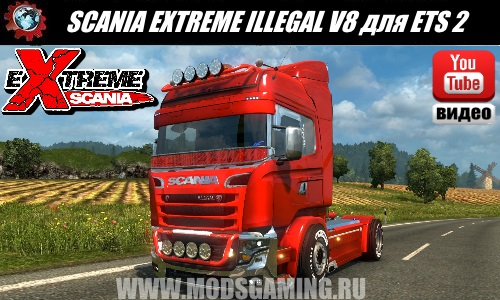 Euro Truck Simulator 2 download mod truck SCANIA EXTREME ILLEGAL V8 REWORKED V3.0
