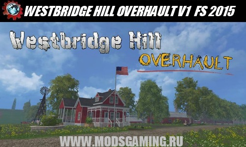 Farming Simulator 2015 download mod map WESTBRIDGE HILL OVERHAULT V1