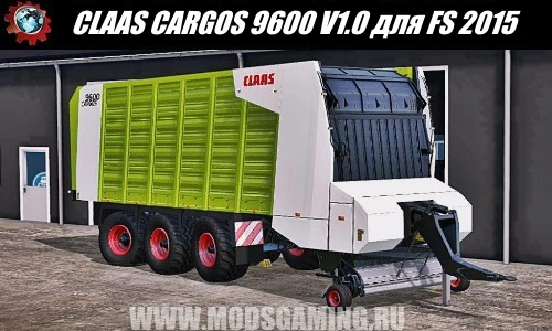 Farming Simulator 2015 download mod loading wagon CLAAS CARGOS 9600 V1.0