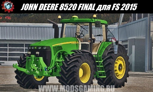 Farming Simulator 2015 download mod tractor JOHN DEERE 8520 FINAL