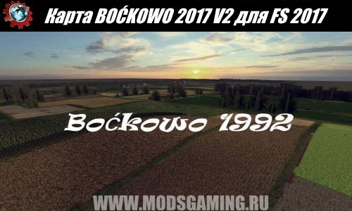 Farming Simulator 2017 download Map mod BOĆKOWO 2017 V2